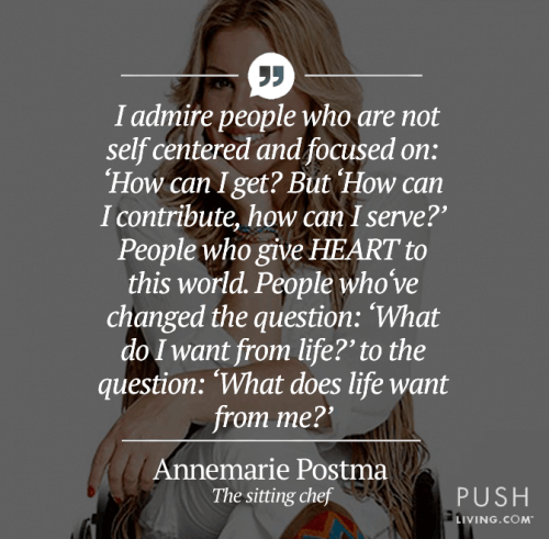 i admire people - Annemarie Postma, The Sitting Chef