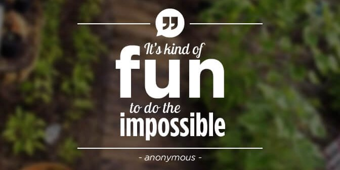 Quotes The Impossible 672x336 - Anonymous