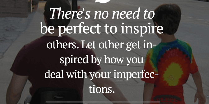 perfection 672x336 - Inspire Others