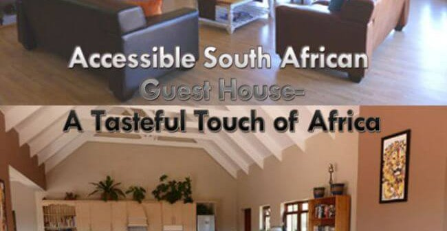taste of southAfrica new 650x336 - Accessible South African Guest House-A Tasteful Touch of Africa