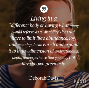 Deborah different quote 300x295 - Living in a different body - By Deborah Davis