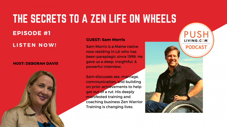 Podcast1 Cover 750x420 - PUSHLiving Podcast #1 | Sam Morris Shares the Secret to A Zen Life on Wheels