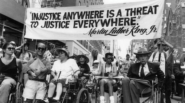 """Injustice anywhere is injustice everywhere ADA Disability Rights 2 600x336 - """"Disability Rights are a Human Right"""" - Minorities must join together and build powerful coalitions"""