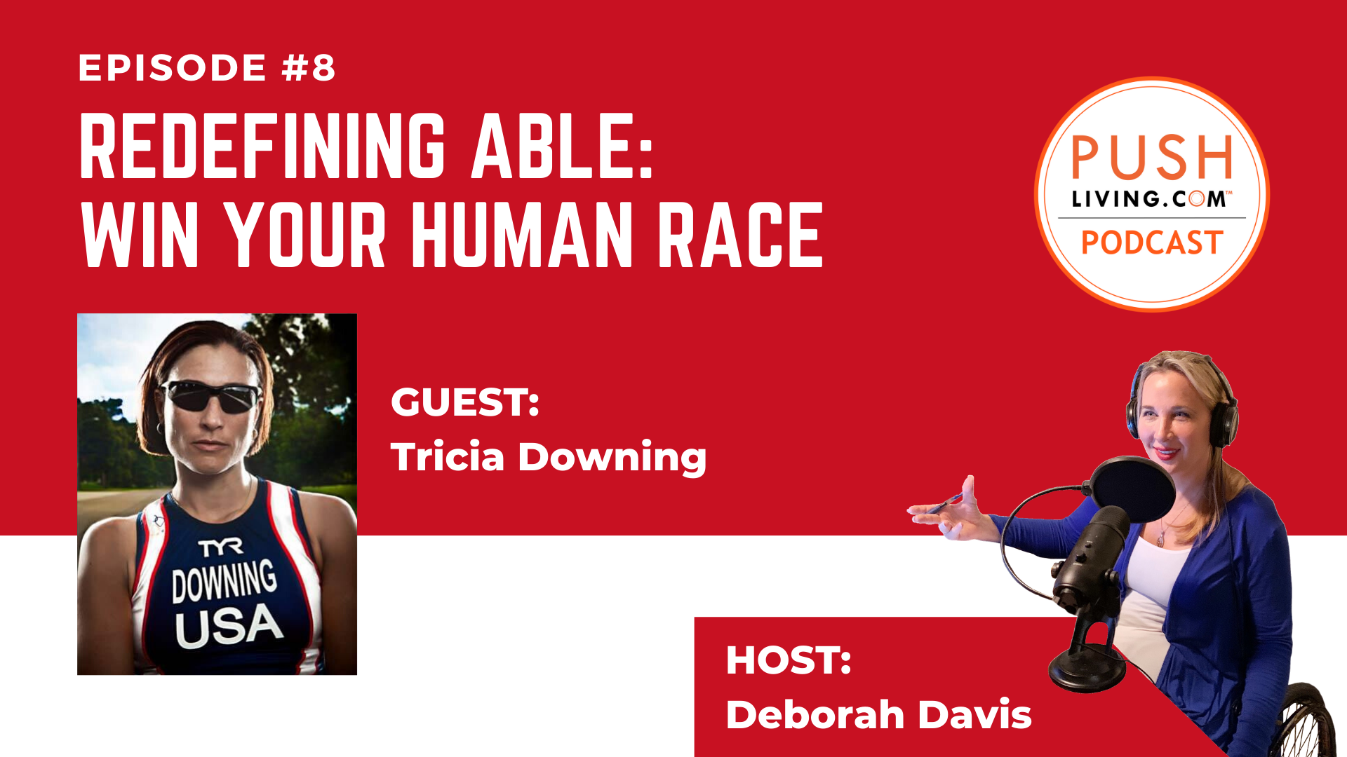 "Podcast8 Cover - PUSHLiving Podcast 8 | Paralympian Tricia Downing ""Redefining Able: Win Your Human Race"""