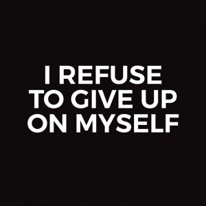 I refuse to give up on myself 300x300 - Quotation