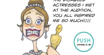 "Cartoon of woman with award and fake smile with text ""This is for all disabled actresses I met at the audition. You all inspired me so much!!!!"""