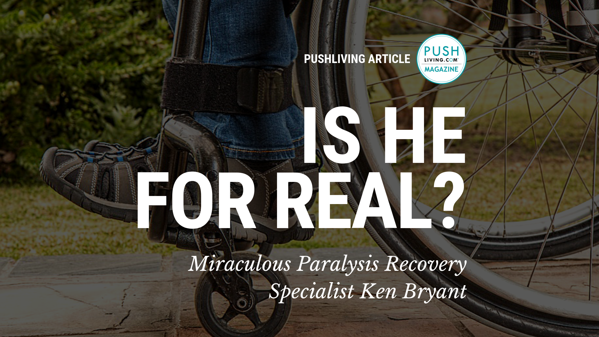 9 5 19 Cover - Miraculous Paralysis Recovery Specialist Ken Bryant - Is He for Real?