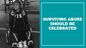 Surviving Abuse Should Be Celebrated 300x168 - Surviving Abuse Should Be Celebrated