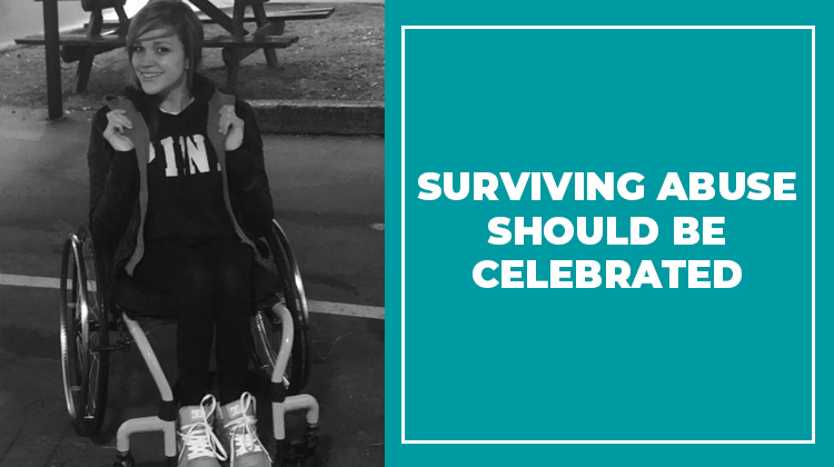 Surviving Abuse Should Be Celebrated