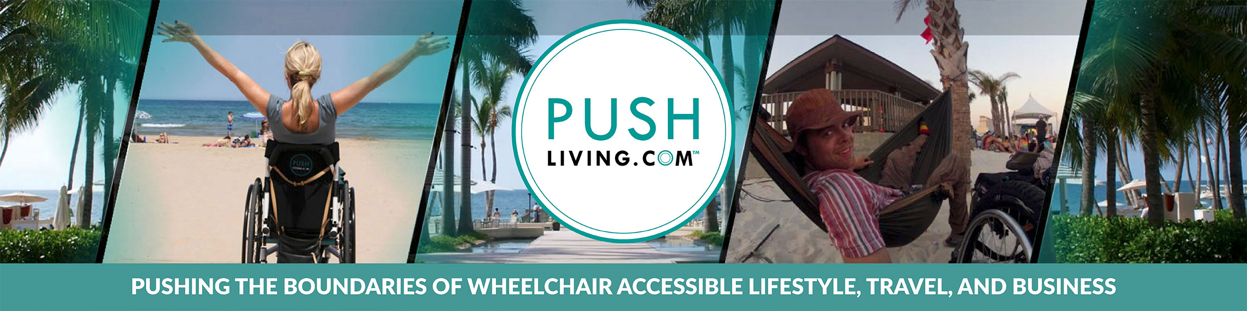 Pushliving Network - Pushing the boundaries of wheelchair accessible lifestyle, travel, and business