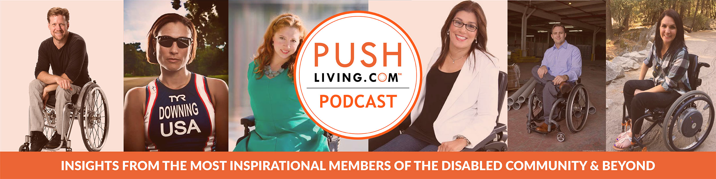 Pushliving Podcast - Insights from the most inspirational members of the disabled community & beyond