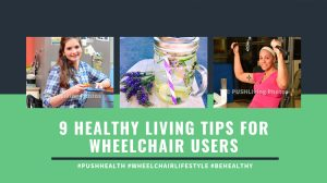 9 Healthy Living Tips for Wheelchair Users 300x168 - 9 Healthy Living Tips for Wheelchair Users