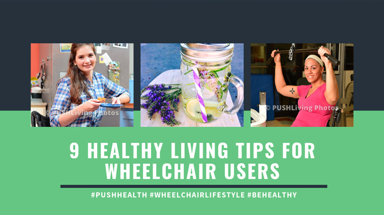 9 Healthy Living Tips for Wheelchair Users - 9 Healthy Living Tips for Wheelchair Users