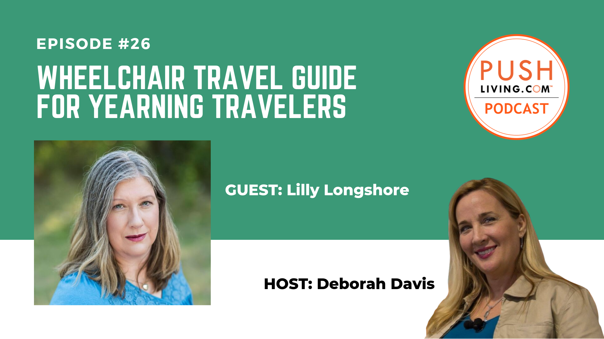 Podcast26 Cover 3 - PUSHLiving Podcast #26: Wheelchair Travel Guide for Yearning Travelers with Lilly Longshore