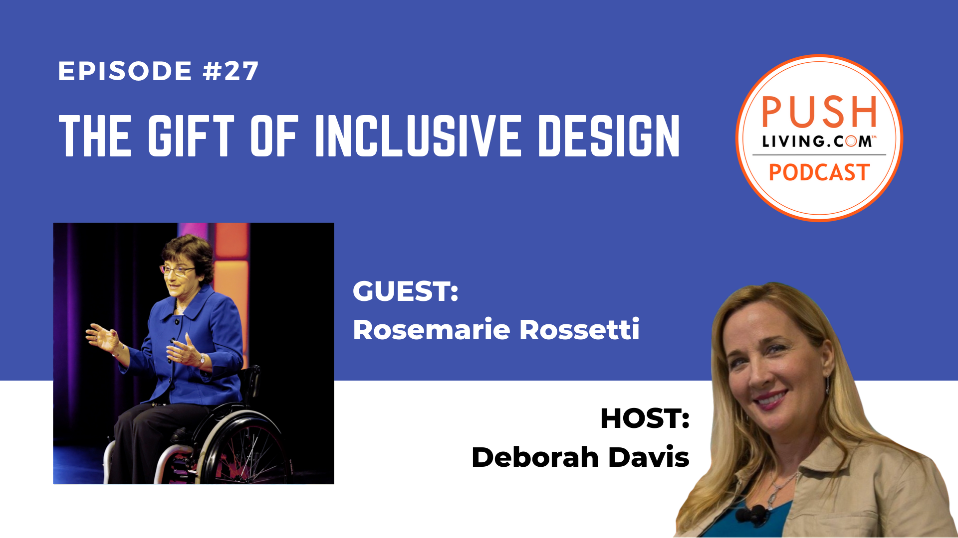 Podcast27 Cover - PUSHLiving Podcast #27: The Gift of Inclusive Design with Dr. Rosemarie Rossetti, PhD