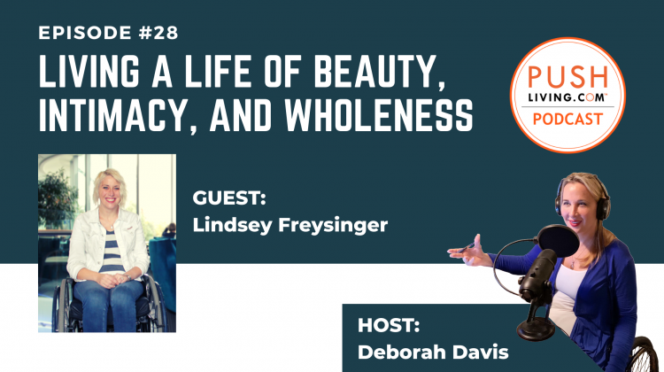 Podcast28 Cover 1 750x420 - PUSHLiving Podcast #28: Living a Life of Beauty, Intimacy, and Wholeness with Lindsey Freysinger