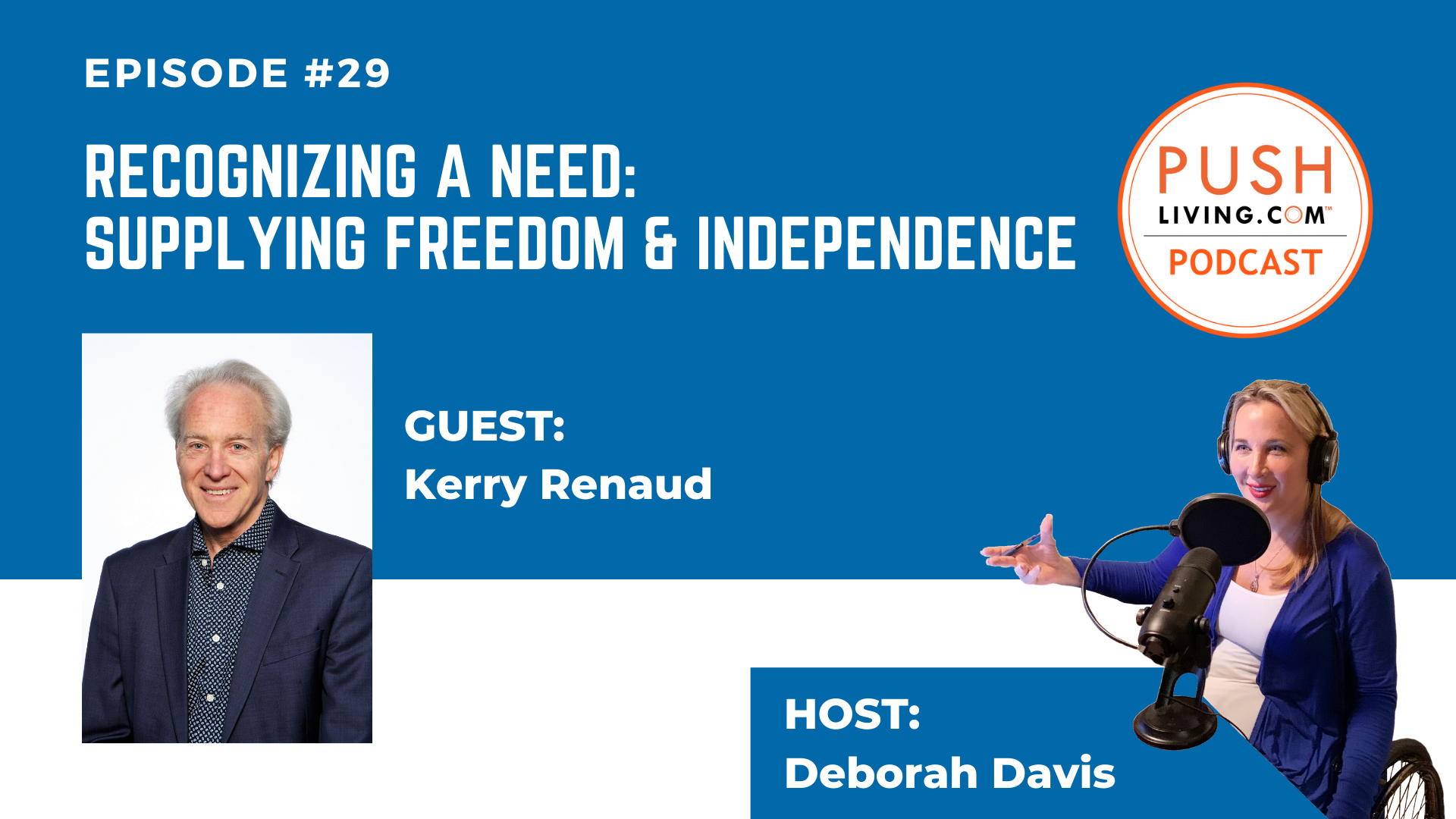 Podcast29 Cover - PUSHLiving Podcast #29: Recognizing a Need - Supplying Freedom & Independence with Kerry Renaud