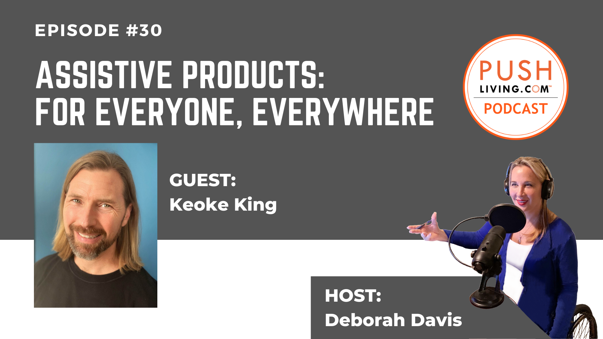 Podcast30 Cover - PUSHLiving Podcast #30: Assistive Products: For Everyone, Everywhere with Keoke King