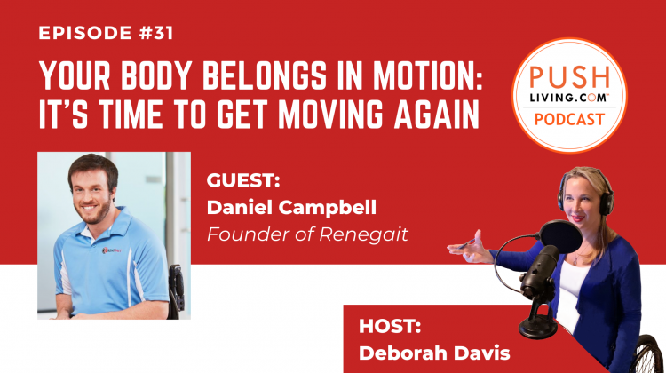 Podcast31 Cover 750x420 - PUSHLiving Podcast #31: Your Body Belongs in Motion - It Is Time to Get Moving Again with ReneGait